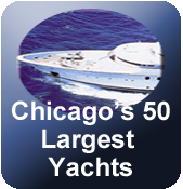 Chicago's 50 Largest Yachts   Next Update June 1st